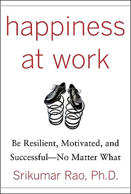 Happiness at Work By Rao, Srikumar S.