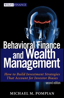 Behavioral Finance and Wealth Management By Pompian, Michael M.