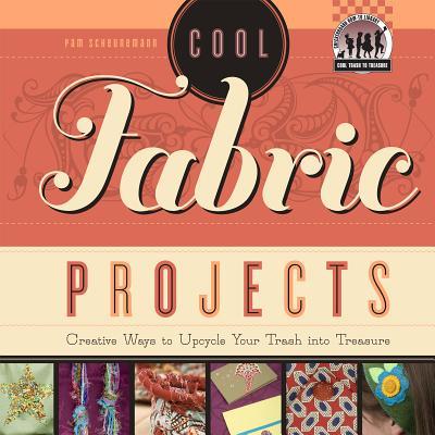 Cool Fabric Projects By Scheunemann, Pam